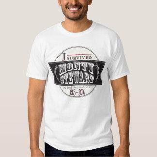 I Survived Monty Stewart... Tshirts