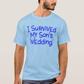I Survived My Sons Wedding (Blue) T-Shirt