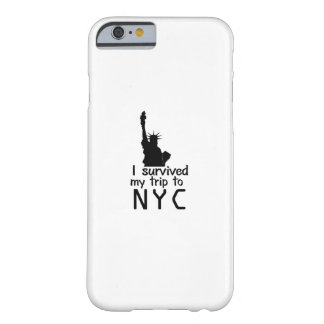 I Survived My Trip To Nyc Barely There iPhone 6 Case