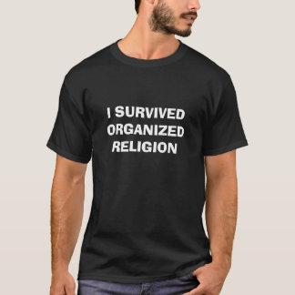 I SURVIVED ORGANIZED RELIGION T-Shirt