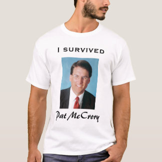I survived Pat McCrory T-Shirt