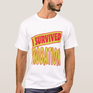 I SURVIVED PROBATION T-Shirt