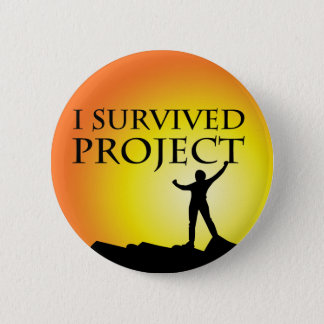 I SURVIVED PROJECT 2 INCH ROUND BUTTON