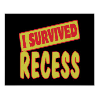 I SURVIVED RECESS POSTERS