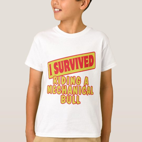 I SURVIVED RIDING A MECHANICAL BULL T-Shirt