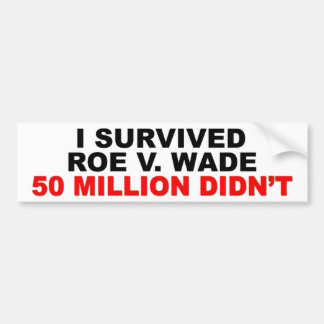 I Survived Roe V. Wade Bumper Sticker