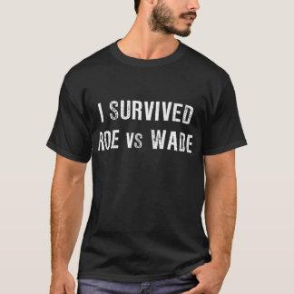 I Survived Roe vs Wade T-Shirt