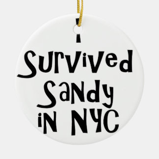 I Survived Sandy in NYC.png Round Ceramic Ornament