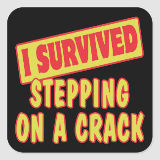 I SURVIVED STEPPING ON A CRACK SQUARE STICKER