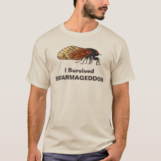 I Survived Swarmageddon - Cicadas / Magicicadas T-Shirt