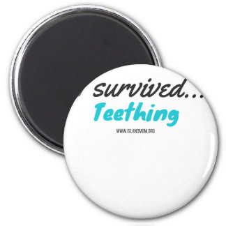 I Survived Teething - T Shirts Magnet