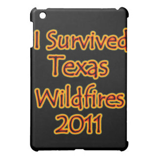 I Survived Texas Wildfires 2011 Fire iPad Mini Covers