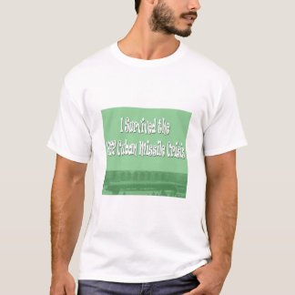 I Survived the 1962 Cuban Missile Crisis T-Shirt