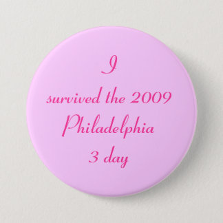 I survived the 2009 Philadelphia 3 day 3 Inch Round Button
