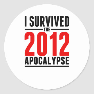 I Survived the 2012 Apocalypse! Classic Round Sticker