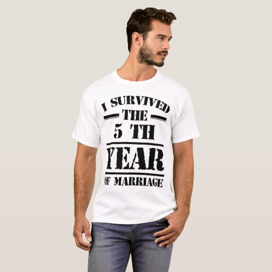 I SURVIVED THE 5 TH  YEAR OF MARRIAGE T-Shirt