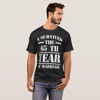 I SURVIVED THE 65 TH  YEAR OF MARRIAGE T-Shirt