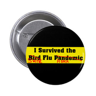 I Survived The Bird Flu Pandemic 2 Inch Round Button