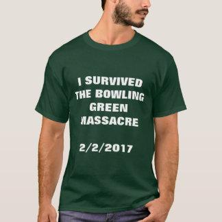 I SURVIVED THE BOWLING GREEN MASSACRE T-Shirt
