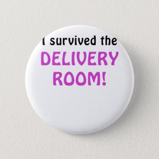 I Survived the Delivery Room 2 Inch Round Button