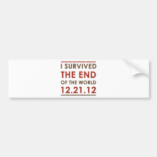 I Survived the end of the World 12.21.12 Bumper Sticker