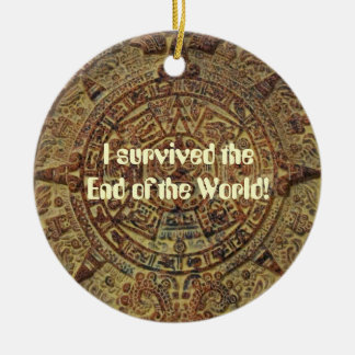 I survived the End of the World Mayan Calendar Round Ceramic Ornament