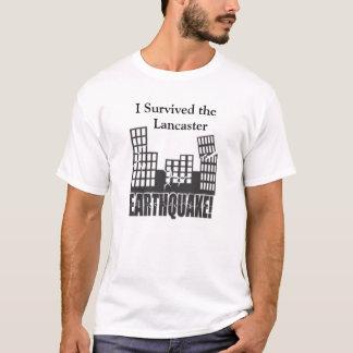 I Survived the Lancaster Earthquake! T-Shirt