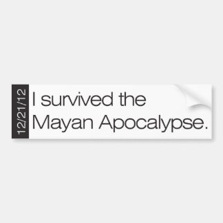 I survived the Mayan Apocalypse 12/21/12 Bumper Sticker