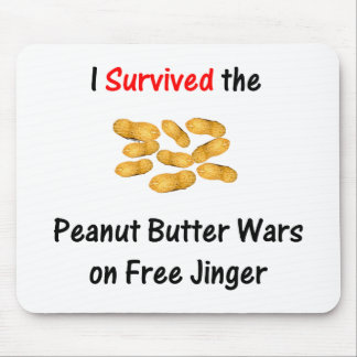 I Survived the Peanut Butter Wars at Free Jinger Mouse Pad