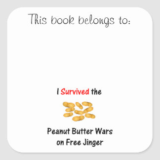 I Survived the Peanut Butter Wars at Free Jinger Square Sticker