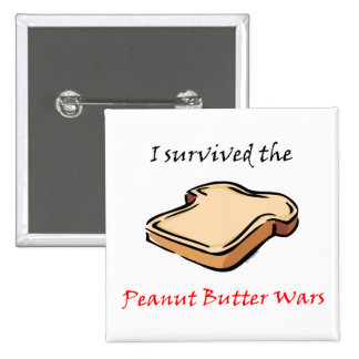 I survived the Peanut Butter Wars Buttons