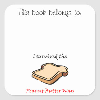 I survived the Peanut Butter Wars Square Sticker