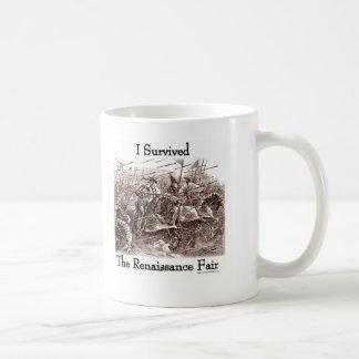 I survived the Rennaisance Fair! Coffee Mug