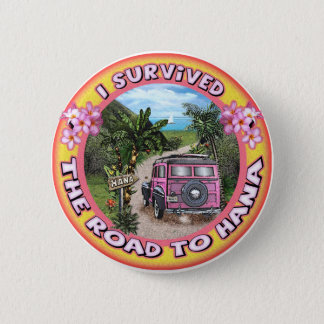 I survived the Road to Hana 2 Inch Round Button