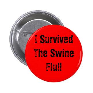 I Survived The Swine Flu!! 2 Inch Round Button