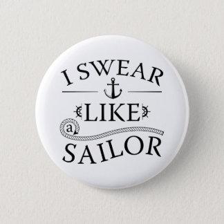 I Swear Like A Sailor 2 Inch Round Button