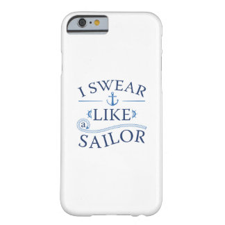 I Swear Like A Sailor Barely There iPhone 6 Case
