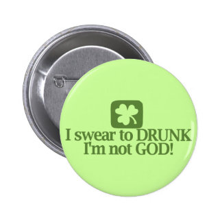 I swear to drunk I'm not God! 2 Inch Round Button