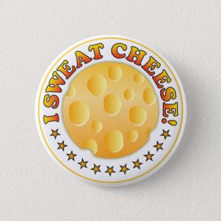 I Sweat Cheese R 2 Inch Round Button