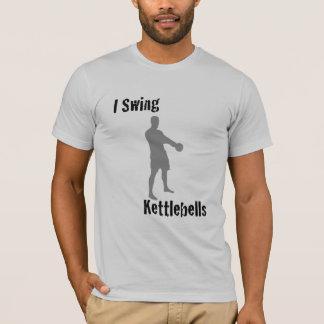 I Swing Kettlebells T-Shirt
