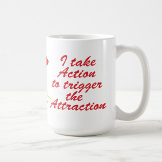 I Take Action to Trigger the Attraction Mug