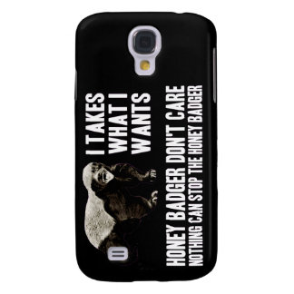 I Takes What I Wants - Honey Badger Dark Galaxy S4 Cases