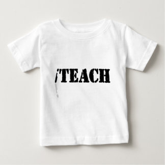 I Teach Baby T-Shirt