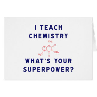 I Teach Chemistry What's Your Superpower? Greeting Card
