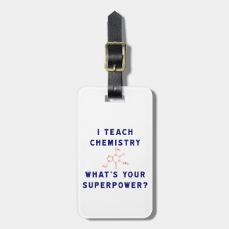 I Teach Chemistry What's Your Superpower? Luggage Tag