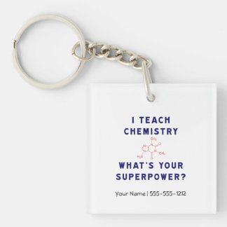I teach Chemistry What's Your Superpower? Single-Sided Square Acrylic Keychain