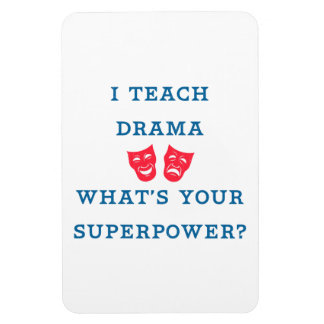 I Teach Drama What's Your Superpower? Rectangular Photo Magnet