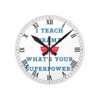 I Teach Drama What's Your Superpower? Round Clock