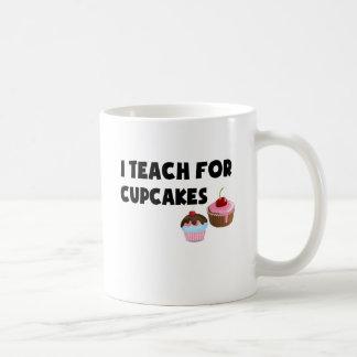 I Teach For Cupcakes Coffee Mug