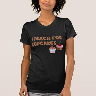 I Teach For Cupcakes(dark) T-Shirt